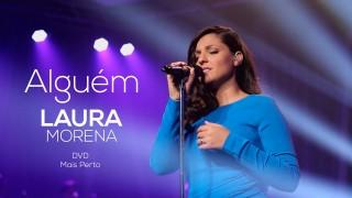 Laura Morena – Alguém – DVD Mais Perto