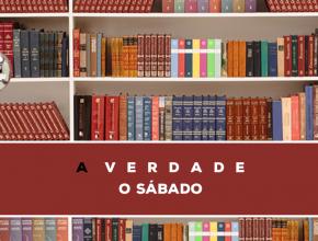 09 – A Verdade Sobre O Sábado   Série Bíblica – A Verdade