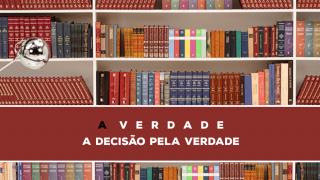 20 – A Verdade Sobre A Sua Decisão | Série Bíblica – A Verdade