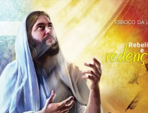 Introdução: Rebelião e redenção – Escola Sabatina 1º/tri/2016