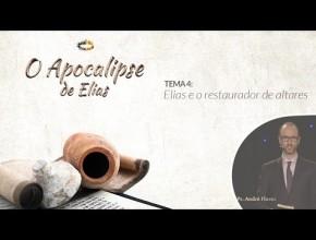 Tema 4: Elias e o restaurador de altares – Semana de Reavivamento Espiritual 2016