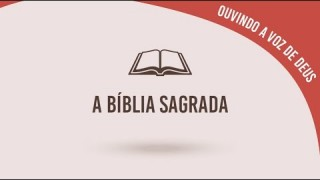 #1 A bíblia sagrada – Ouvindo a voz de Deus