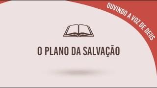 #4 O plano da salvação – Ouvindo a voz de Deus