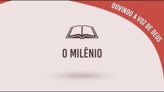 #8 O milênio – Ouvindo a voz de Deus
