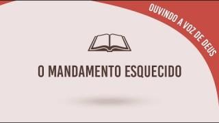 #16 O mandamento esquecido – Ouvindo a voz de Deus