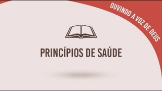 #18 Princípios de saúde – Ouvindo a voz de Deus