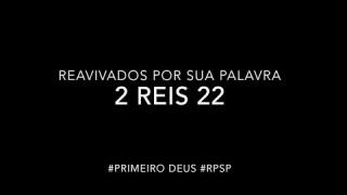 2 Reis 22 – Reavivados por sua Palabra #RPSP