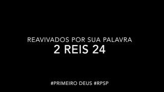 2 Reis 24 – Reavivados por sua Palabra #RPSP