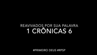 1 Crônicas 6 – Reavivados por sua Palabra #RPSP