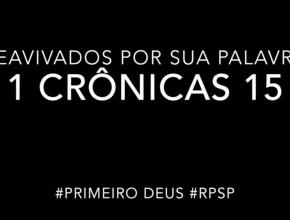 1 Crônicas 15 – Reavivados por sua Palabra #RPSP
