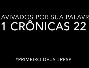 1 Crônicas 22 – Reavivados por sua Palabra #RPSP
