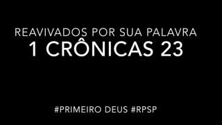 1 Crônicas 23 – Reavivados por sua Palabra #RPSP