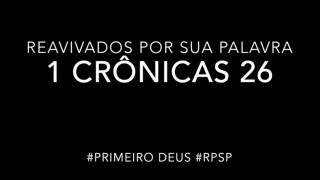 1 Crônicas 26 – Reavivados por sua Palabra #RPSP
