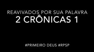 2 Crônicas 1 – Reavivados por sua Palabra #RPSP