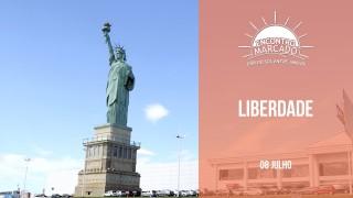 08/Jul. Encontro Marcado | Liberdade