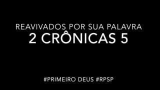 2 Crônicas 5 – Reavivados por sua Palabra #RPSP
