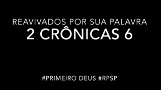 2 Crônicas 6 – Reavivados por sua Palabra #RPSP