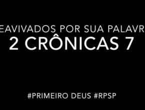 2 Crônicas 7 – Reavivados por sua Palabra #RPSP