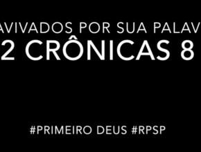 2 Crônicas 8 – Reavivados por sua Palabra #RPSP