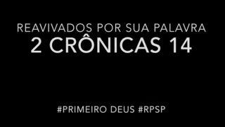 2 Crônicas 14 – Reavivados por sua Palabra #RPSP