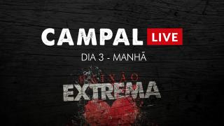 Campal Live – Dia 3 (Manhã)