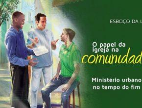 Lição 12: Ministério Urbano no Tempo do Fim – Esboço da lição 3º/tri/2016