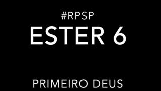 Ester 6 – Reavivados por sua Palavra #RPSP