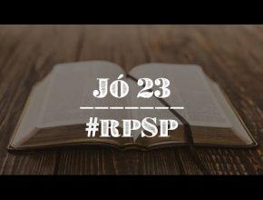 Jó 23 – Reavivados Por Sua Palavra