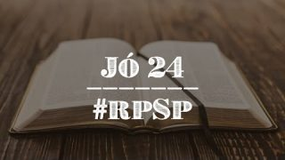 Jó 24 – Reavivados Por Sua Palavra