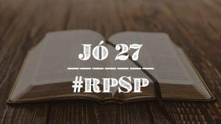 Jó 27 – Reavivados Por Sua Palavra