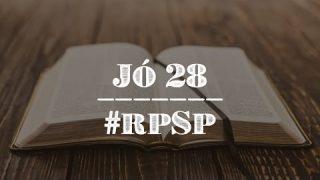 Jó 28 – Reavivados Por Sua Palavra