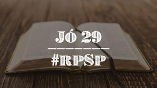 Jó 29 – Reavivados Por Sua Palavra