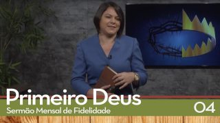 Sermão Mensal de Fidelidade: 04 Quem Admiramos | Neila Oliveira
