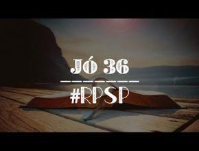 Jó 36 – Reavivados Por Sua Palavra #RPSP