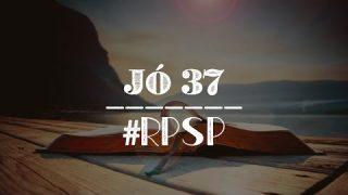 Jó 37 – Reavivados Por Sua Palavra
