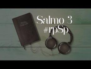 Salmo 3 – Reavivados Por Sua Palavra