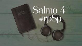 Salmo 4 – Reavivados Por Sua Palavra