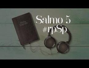Salmo 5 – Reavivados Por Sua Palavra