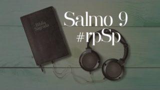Salmo 9- Reavivados Por Sua Palavra