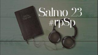 Salmo 23 – Reavivados Por Sua Palavra