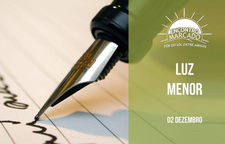 02/Dez. Encontro Marcado | Luz Menor