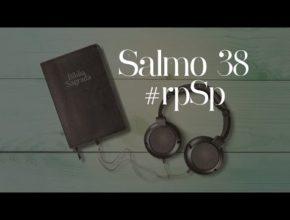 Salmo 38 – Reavivados Por Sua Palavra