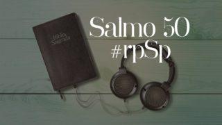 Salmo 50 – Reavivados Por Sua Palavra