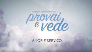 14/Jan – Amor e Serviço | Provai e Vede 2017