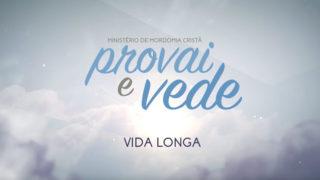 04/Mar – Vida Longa | Provai e Vede 2017