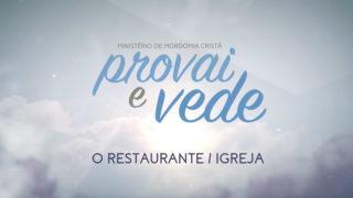 03/Jun – O restaurante igreja | Provai e Vede 2017
