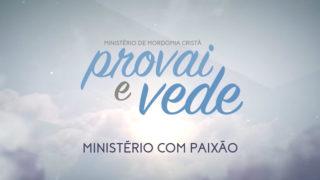 24/Jun – Ministério com paixão | Provai e Vede 2017