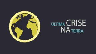 Animação Tema 1 – A Última Crise da Terra