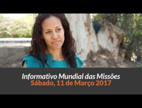 Sábado 11/mar – Informativo das Missões (1ºTrim/2017)