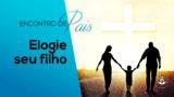 6.Elogie Seu Filho – Encontro de Pais 2017